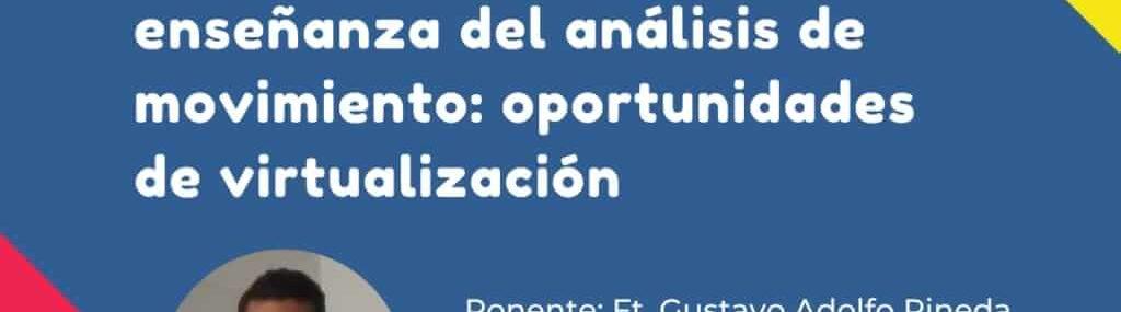 Webinar Mayo 6 | Visión artificial y computación para la enseñanza del análisis del movimiento: oportunidades de virtualización.