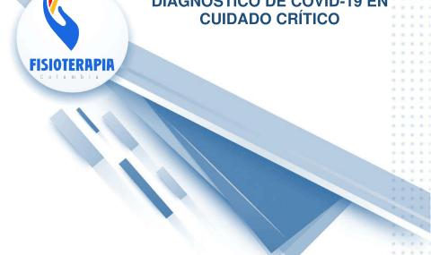 Infografía: Recomendaciones de fisioterapia para el abordaje de pacientes con sospecha o diagnóstico de COVID-19 en cuidado crítico